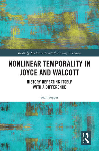 Nonlinear Temporality in Joyce and Walcott History Repeating Itself with a Difference book cover
