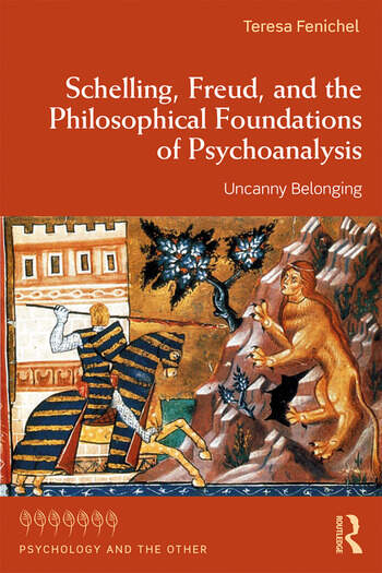 Schelling, Freud, and the Philosophical Foundations of Psychoanalysis Uncanny Belonging book cover