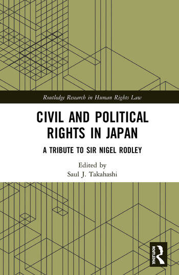 Civil and Political Rights in Japan A Tribute to Sir Nigel Rodley book cover