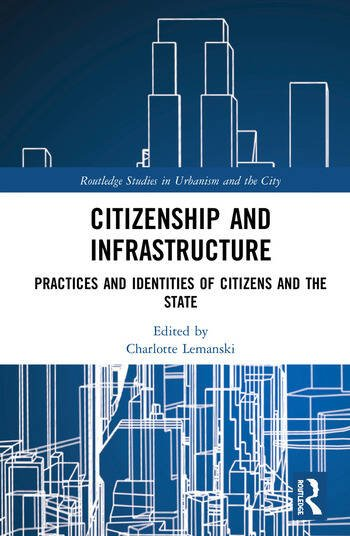 Citizenship and Infrastructure Practices and Identities of Citizens and the State book cover