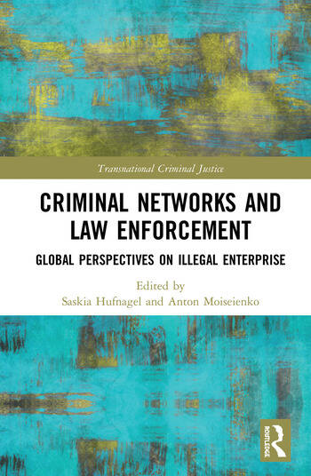 Criminal Networks and Law Enforcement Global Perspectives On Illegal Enterprise book cover