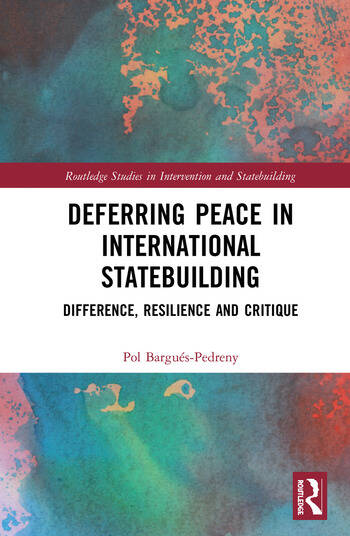 Deferring Peace in International Statebuilding Difference, Resilience and Critique book cover