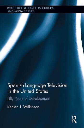 Spanish-Language Television in the United States Fifty Years of Development book cover