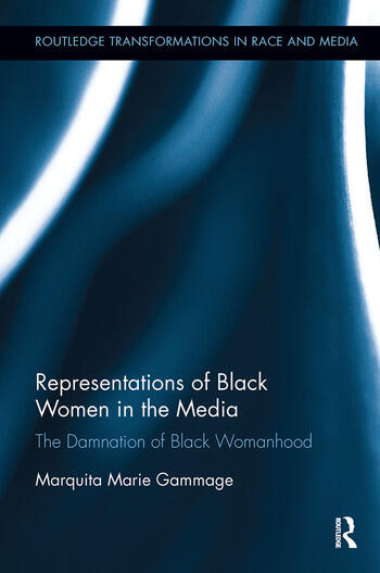 Representations of Black Women in the Media The Damnation of Black Womanhood book cover