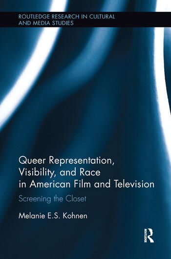 Queer Representation, Visibility, and Race in American Film and Television Screening the Closet book cover