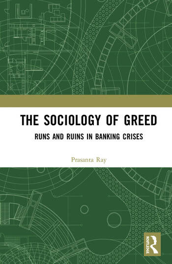 The Sociology of Greed Runs and Ruins in Banking Crises book cover
