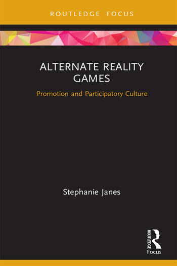 Alternate Reality Games Promotion and Participatory Culture book cover