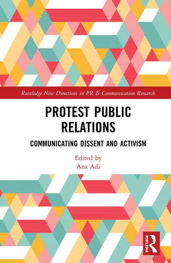 Protest Public Relations Communicating dissent and activism book cover