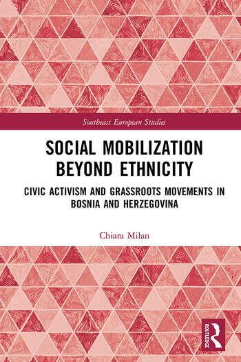Social Mobilization Beyond Ethnicity Civic Activism and Grassroots Movements in Bosnia and Herzegovina book cover