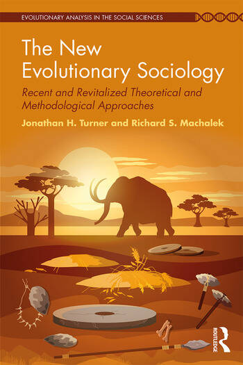 The New Evolutionary Sociology Recent and Revitalized Theoretical and Methodological Approaches book cover