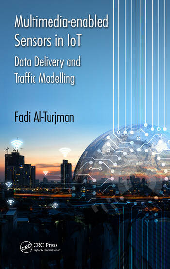 Multimedia-enabled Sensors in IoT Data Delivery and Traffic Modelling book cover