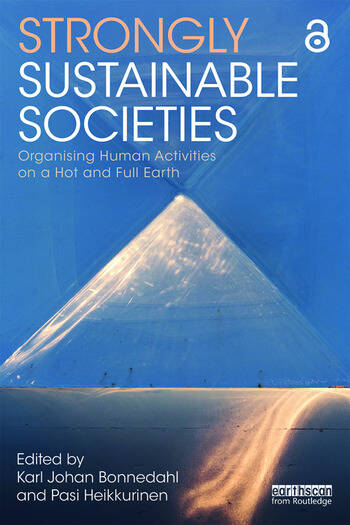 Strongly Sustainable Societies Organising Human Activities on a Hot and Full Earth book cover