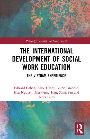 The International Development of Social Work Education The Vietnam Experience book cover