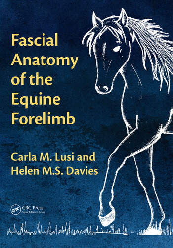 Fascial Anatomy Of The Equine Forelimb Crc Press Book