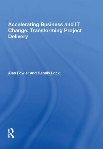 Accelerating Business and IT Change: Transforming Project Delivery book cover