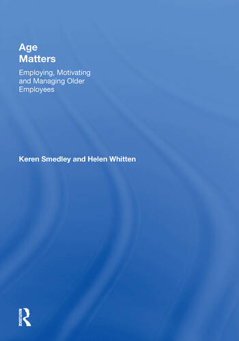 Age Matters Employing, Motivating and Managing Older Employees book cover