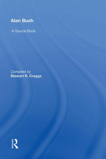 Alan Bush A Source Book book cover