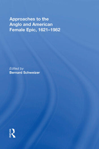 Approaches to the Anglo and American Female Epic, 1621�1982 book cover