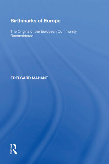 Birthmarks of Europe The Origins of the European Community Reconsidered book cover