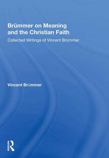 Brümmer on Meaning and the Christian Faith Collected Writings of Vincent Brümmer book cover