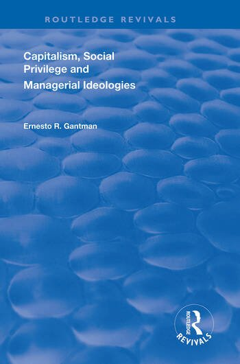 Capitalism, Social Privilege and Managerial Ideologies book cover