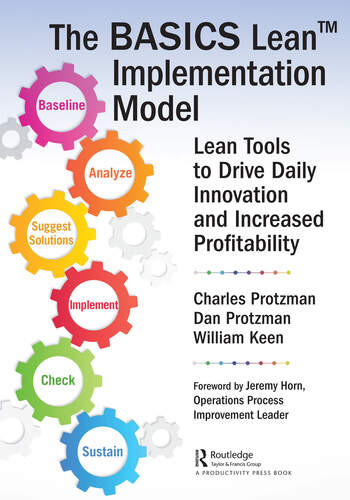 The BASICS Lean™ Implementation Model Lean Tools to Drive Daily Innovation and Increased Profitability book cover