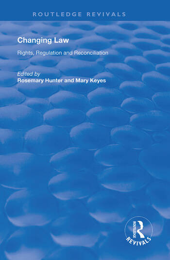 Changing Law Rights, Regulation and Reconciliation book cover