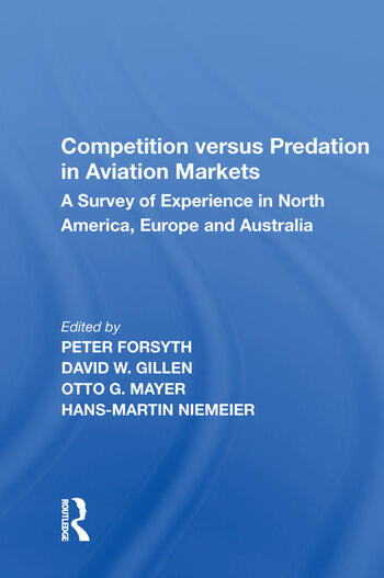 Competition versus Predation in Aviation Markets A Survey of Experience in North America, Europe and Australia book cover