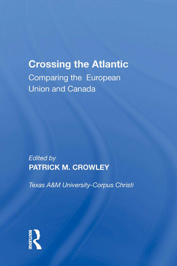 Crossing the Atlantic Comparing the European Union and Canada book cover