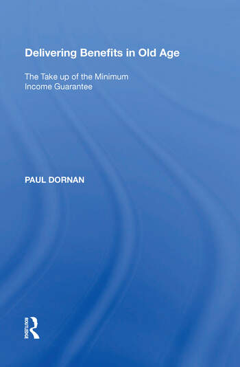 Delivering Benefits in Old Age The Take up of the Minimum Income Guarantee book cover