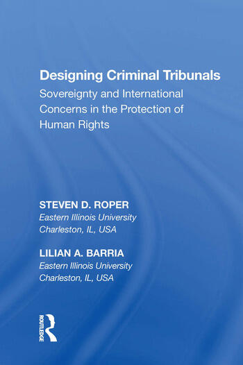 Designing Criminal Tribunals Sovereignty and International Concerns in the Protection of Human Rights book cover
