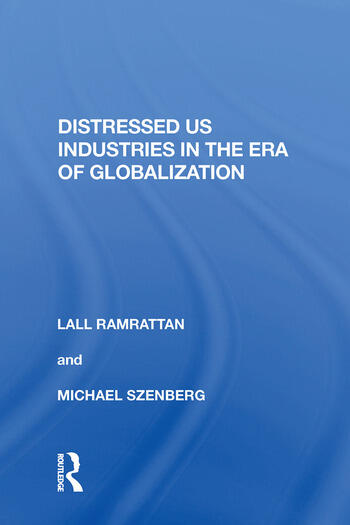 Distressed US Industries in the Era of Globalization book cover