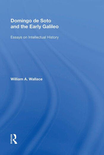 Domingo de Soto and the Early Galileo Essays on Intellectual History book cover