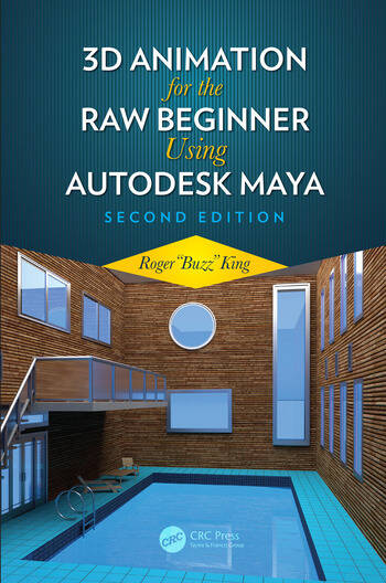 3D Animation for the Raw Beginner Using Autodesk Maya 2e: 2nd