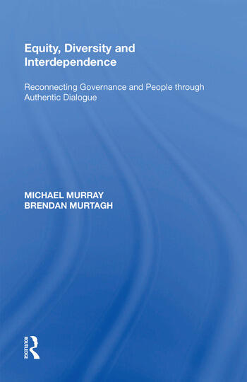 Equity, Diversity and Interdependence Reconnecting Governance and People through Authentic Dialogue book cover