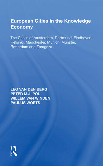 European Cities in the Knowledge Economy The Cases of Amsterdam, Dortmund, Eindhoven, Helsinki, Manchester, Munich, M�nster, Rotterdam and Zaragoza book cover