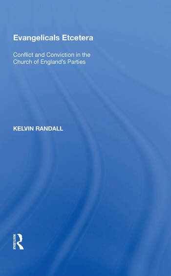 Evangelicals Etcetera Conflict and Conviction in the Church of England's Parties book cover