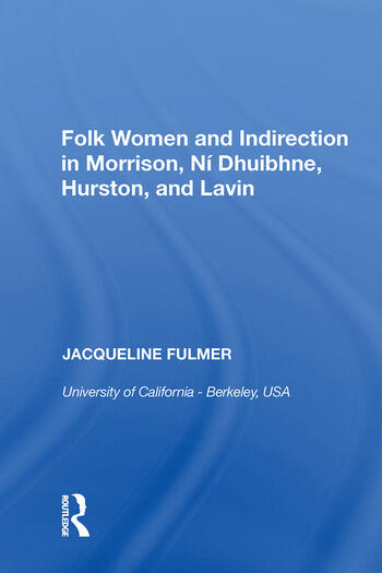Folk Women and Indirection in Morrison, N� Dhuibhne, Hurston, and Lavin book cover