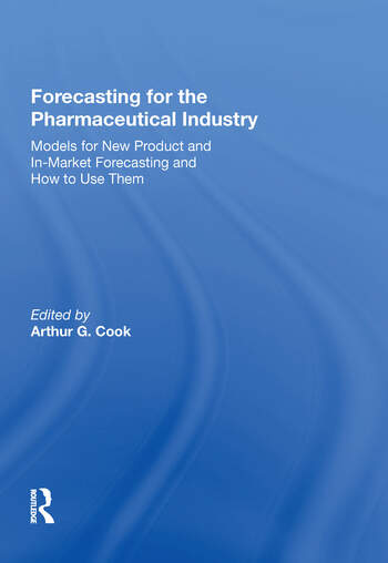 Forecasting for the Pharmaceutical Industry Models for New Product and In-Market Forecasting and How to Use Them book cover