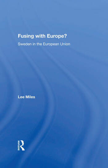 Fusing with Europe? Sweden in the European Union book cover