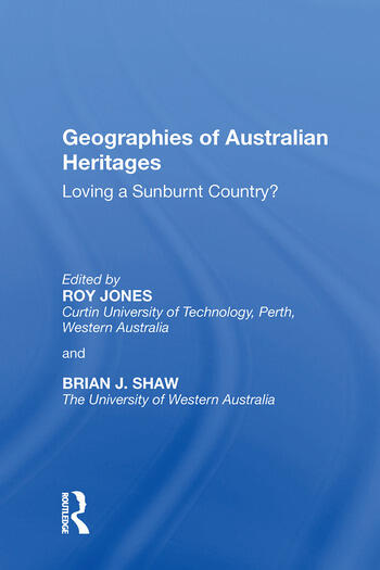 Geographies of Australian Heritages Loving a Sunburnt Country? book cover