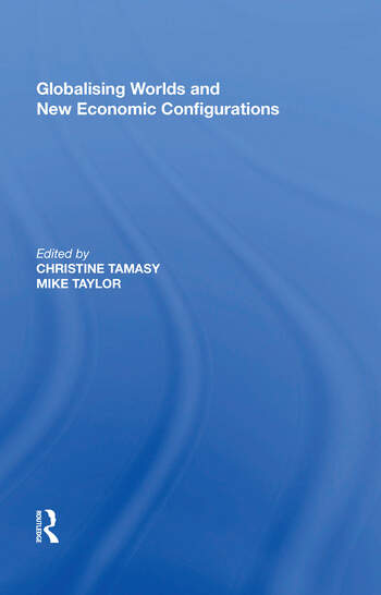 Globalising Worlds and New Economic Configurations book cover