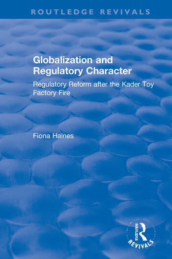 Globalization and Regulatory Character Regulatory Reform after the Kader Toy Factory Fire book cover