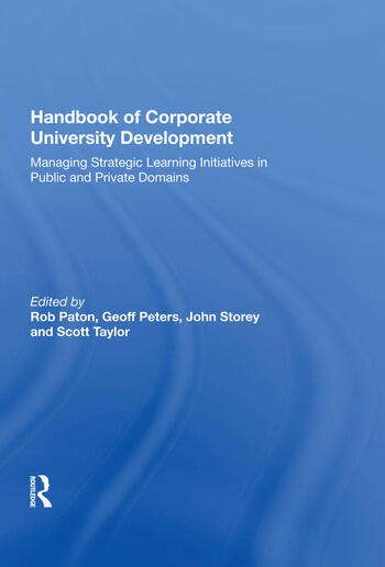 Handbook of Corporate University Development Managing Strategic Learning Initiatives in Public and Private Domains book cover