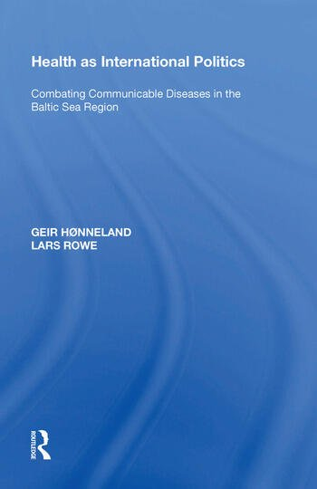 Health as International Politics Combating Communicable Diseases in the Baltic Sea Region book cover