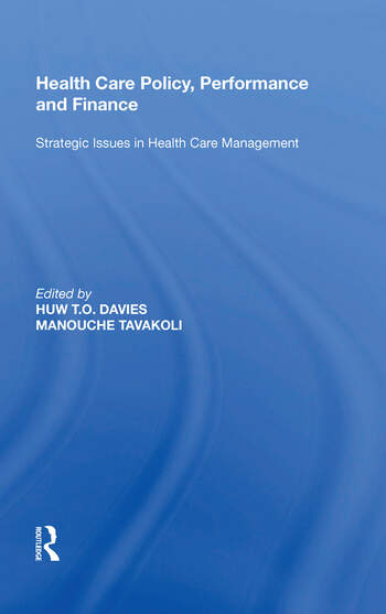 Health Care Policy, Performance and Finance Strategic Issues in Health Care Management book cover