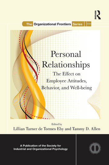 Personal Relationships The Effect on Employee Attitudes, Behavior, and Well-being book cover