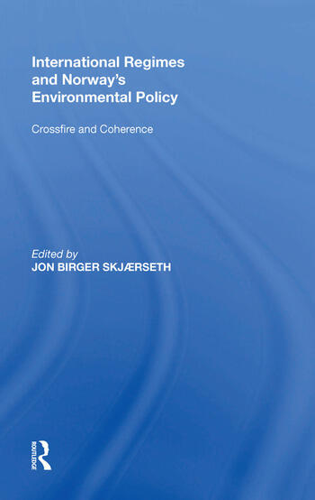 International Regimes and Norway's Environmental Policy Crossfire and Coherence book cover