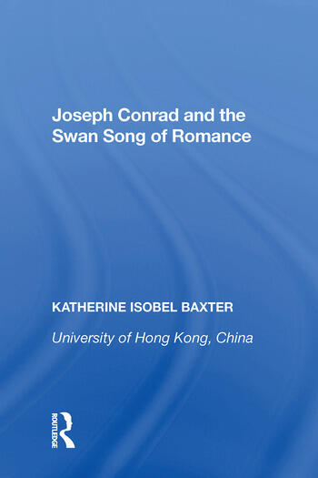 Joseph Conrad and the Swan Song of Romance book cover