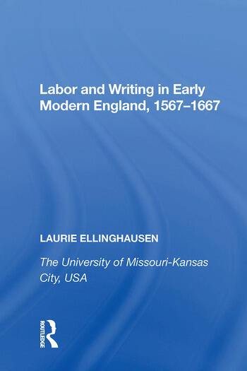 Labor and Writing in Early Modern England, 1567�1667 book cover